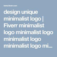 design unique minimalist logo | Fiverr  minimalist logo minimalist logo minimalist logo minimalist logo minimalist logo