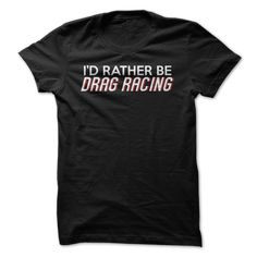 Id Rather Race T Shirt, Hoodie, Sweatshirts - shirt dress #shirt #fashion