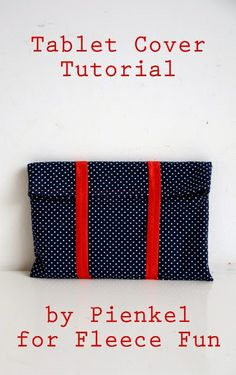 Easy sewing tutorial! How to make a tablet cover, a handmade gift idea by Nienke on www.fleecefun.com