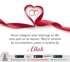 Never compare your marriage to the ones you see in movies. They're written by screenwriters; yours is written by Allah Subhanahu wa Ta'ala. Wise Words (Quotation & Inspirations)