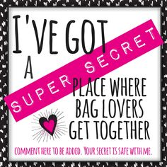 I\'ve got a super secret place where bag lovers get together for fun contests and GIVEAWAYS! Comment below to be added! #ilovemybaglady #ThirtyOne