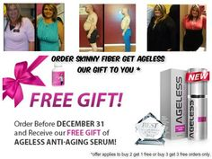 extended to January 15 2015         Start your new year off right!!!!  As if losing weight and achieving your New Year's Resolution were not exciting enough, we want to make your decision to take the Skinny Fiber 90 Day Challenge even EASIER!http://www.searth52.sbcnewyearsspecial.com/   That's why when you purchase our Buy 2 Get 1 Free or our Buy 3 Get 3 Free packs of Skinny Fiber before jan15 , we are going to send you a FREE bottle of our internationally recognized Ageless Anti-Aging Skin…