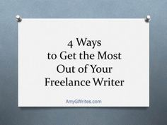 Small Business Tips: 4 Ways to Get the Most Out of Your Freelance Writer #smallbiz