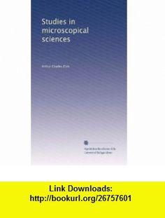 Studies in microscopical sciences (Volume 3) Arthur Charles Cole ,   ,  , ASIN: B003AVLZNC , tutorials , pdf , ebook , torrent , downloads , rapidshare , filesonic , hotfile , megaupload , fileserve