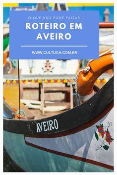 Veja quais são as 5 coisas que não podem faltar na sua visita a Aveiro :) Portugal | Roteiro de Viagem