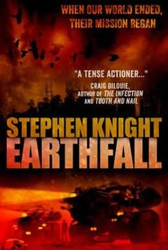 Earthfall [Kindle Edition] by Stephen Knight - is a tense actioner about the fight to save a seed of hope in a nuclear wasteland.