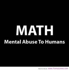 Web Humour Math Abuse To Humans #TRUTH