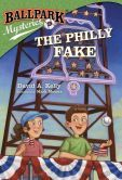 The Philly Fake (Ballpark Mysteries Series #9)
