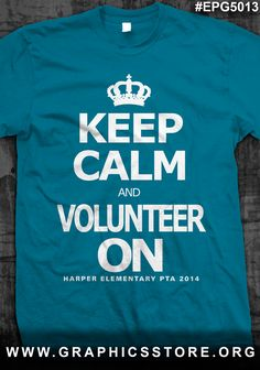 EPG5013 Keep Calm and Volunteer On PTA T-Shirt Design
