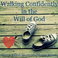 Walking Confidently in the Will of God (Blogging Through the Bible) #GoodMorningGirls