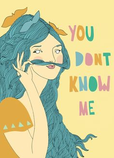 You Don't Know Me. $25.00, via Etsy.