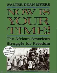 1992 Author Award: Now is Your Time!: the African-American Struggle for Freedom, written by Walter Dean Myers