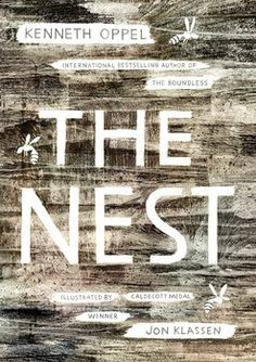 The Nest by Kenneth Oppel, illustrated by Jon Klassen.