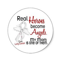 Real heroes become angels. My mom is one of them. Lung cancer awareness.