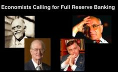 Economists calling for Full Reserve Banking    It may appear that Positive Money's proposal for banking reform is somehow too radical or too marginal, since mainstream media are rather silent about it.    But despite the fact that this information rarely makes it into current news, the fact is that many very well-known, important, respected and famous economists were or are calling for a full reserve banking system. Their proposals differ from each other though.