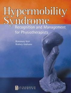 Hypermobility Syndrome Diagnosis And Management For Physiotherapists 1e By Rosemary J Ehlers Danlos Syndrome Awareness Hypermobility Elhers Danlos Syndrome