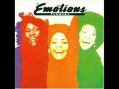 """I Don't Wanna Lose Your Love by The Emotions.      Originally from their 1976 album """"Flowers""""."""