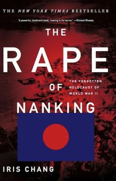 The Rape Of Nanking: The Forgotten Holocaust Of World War II, http://www.amazon.com/dp/B005XQ973M/ref=cm_sw_r_pi_awdm_EXKovb0320PCM