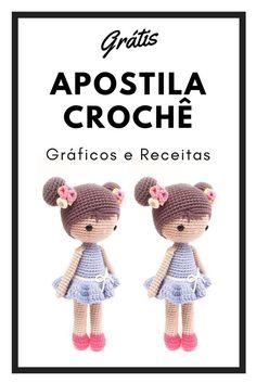 Comofazerartesanatopassoapasso - Her Crochet Crochet Doll Pattern, Crochet Dolls, Crochet Patterns, Quick Crochet, Diy Crochet, Crochet Sloth, Amigurumi Toys, Gifts For Kids, Teddy Bear