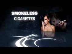 Smokeless cigarettes are the future of smoking.. well it's not smoking, it's vapor from electronic cigarettes. Check 'em out here~