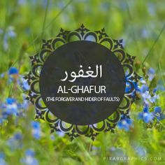 Al-Ghafur,The Forgiver and Hider of Faults,Islam,Muslim,99 Names