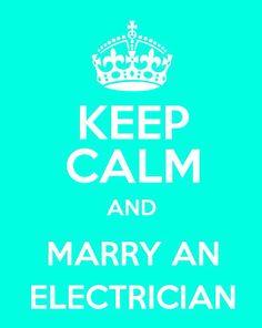 Haha Dont know bout any one else but after marrying an electrician you are not calm your always worrying about them.