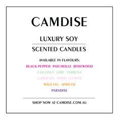 Camdise has it's own range of Luxury Soy Scented Candles