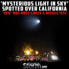 "Stillness in the Storm : 'Mysterious Light in Sky' Spotted Over California  | ""UFO"" Was Most-likely A Missile Test -  November 9, 2015 - ‪#‎CALIFORNIAUFO‬ ‪#‎UFO‬ ‪#‎MISSILETEST‬ ‪#‎NEWS‬ ‪#‎RESEARCH ‪#‎SITS‬ ‪#‎STILLNESSINTHESTORM‬ Long Link: http://sitsshow.blogspot.com/…/mysterious-light-in-sky-spot…"