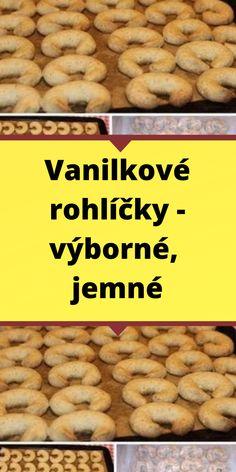 Vanilkové rohlíčky – výborné, jemné Cereal, Homemade, Breakfast, Food, Morning Coffee, Home Made, Essen, Meals, Yemek