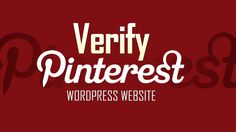 [Video] Procedure for #WordPress Website Verification for #Pinterest users.