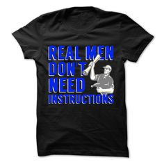 #Petst-shirt... Awesome T-shirts  Worth :$20.00Buy Now  Low cost Codes View pictures & pictures of Real Men Dont Need Instructions (Blue) t-shirts & hoodies:When you do not completely love our design, you'll be able to SEARCH your favourite one through the us....
