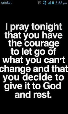 Right. I need to get on with my day. Leave him in God's hands and get on with what is before me, what actually is in my hands.