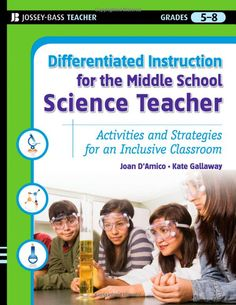 Differentiated Instruction for the Middle School Science Teacher: Activities and Strategies for an Inclusive Classroom, $21.86