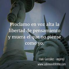 Proclamo en voz alta la libertad de pensamiento... #frasesdemiagenda #frases #citas #fotodeldia #picoftheday