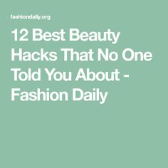12 Best Beauty Hacks That No One Told You About - Fashion Daily