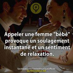 """Appeler une femme """"bébé"""" provoque un soulagement instantané et un sentiment de relaxation.   Saviez Vous Que?"""