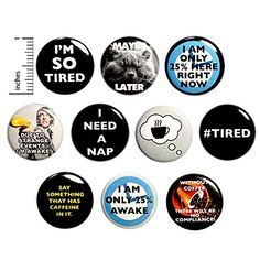 Funny I'm Tired Buttons Lapel Pins for Jackets or Backpacks Badges Early Mornings Need Caffeine Not Awake Sarcastic 10 Pack Gift Set 1 Inch I Hate Mondays, Strange Events, Funny Buttons, Work Gifts, Im Tired, Morning Humor, Sarcastic Humor, Work Humor, Funny Gifts