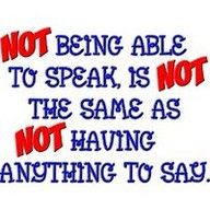 Not being able to speak is not the same as not having anything to say... #autism #quote #friendshipcircle
