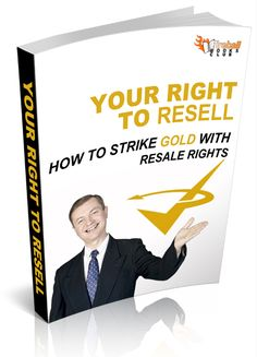 Your Right to Resell  -  Discover The REAL Potential Of Making Money Online With PLR Material - Even If You've Never Made A Single Cent Before!