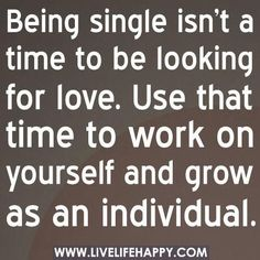 Yes!!!!!  So many girls obsess over getting married or getting a boyfriend but why not try to better yourself now in this time of waiting?