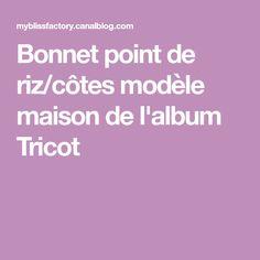 Bonnet point de riz/côtes modèle maison de l'album Tricot