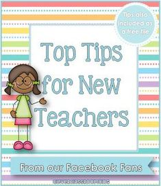 Tips for new teachers from our Facebook fans. Blog post and free download with tips. Could be used as a handout - Clever Classroom