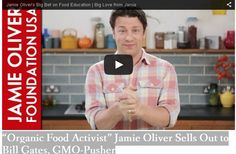 """Organic Food Activist"" Jamie Oliver Sells Out to Bill Gates, GMO-Pusher (Bill Gates owns 500,000.00 shares of Monsanto stock) http://tv.greenmedinfo.com/jamie-oliver-sells-out/"