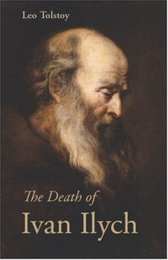 essays on the death of ivan ilych _the death of ivan ilyich_ is a complicated novella with many different themes which could be reviewed as is plainly evident from the title of the work, death is a major concept as well as how ivan ilyich handles his journey through the dying process.