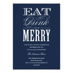 EAT, DRINK  BE MERRY   HOLIDAY PARTY INVITATION   Click on photo to purchase. Check out all current coupon offers and save! http://www.zazzle.com/coupons?rf=238785193994622463&tc=pin