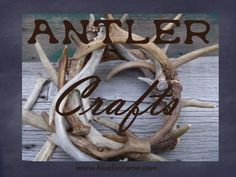 Antler Crafts - using natural materials for beautiful handcrafted decorations