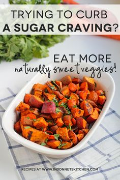Roasted Carrots and Sweet Potatoes Recipe - great for curbing sugar cravings!