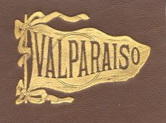 Valparaiso ::::: 'Valparaiso' has a meaning of the valley of heaven. Chile, East Chicago, Indiana Love, Studio Organization, Grey Hound Dog, Lutheran, Typography Art, Happy Girls, Creative Inspiration
