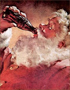 The Coca-Cola Santa  ~          That's right, the Santa Claus that you know so well        was created by Coca-Cola for an ad campaign beginning in the thirties. Haddon Sundblom was        the artist who made me who I am today. I was now jolly and round, and my eyes twinkled        with joy. Each Christmas for thirty-five years, I appeared in a new pose in the Coca-Cola        advertisements. But I didn't mind. This new version of me captured my true essence        and the true spirit of…