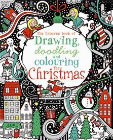 the usborne book of drawing doodling and coloring for christmas activity books fiona watt erica harrison katie lovell antonia miller